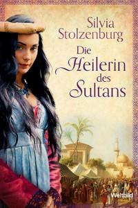 RZ_HC_Stolzenburg_Die_Heilerin_des_Sultans.indd